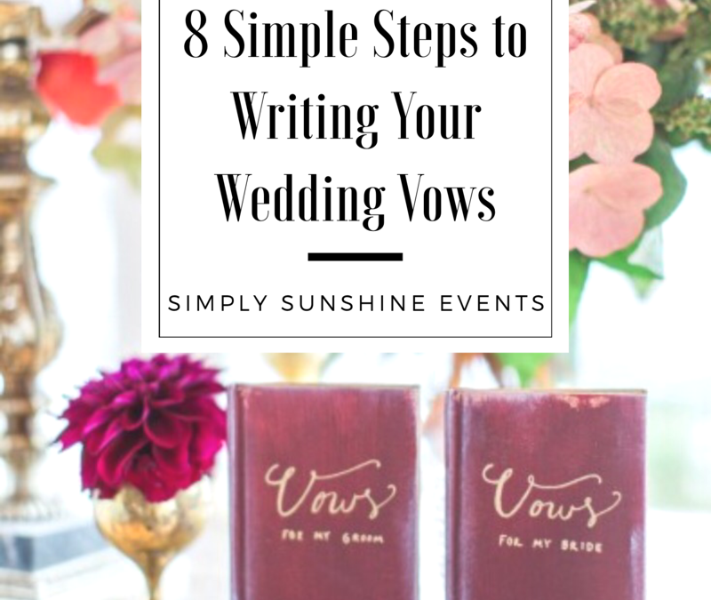 8 Simple Steps for Writing Your Wedding Vows